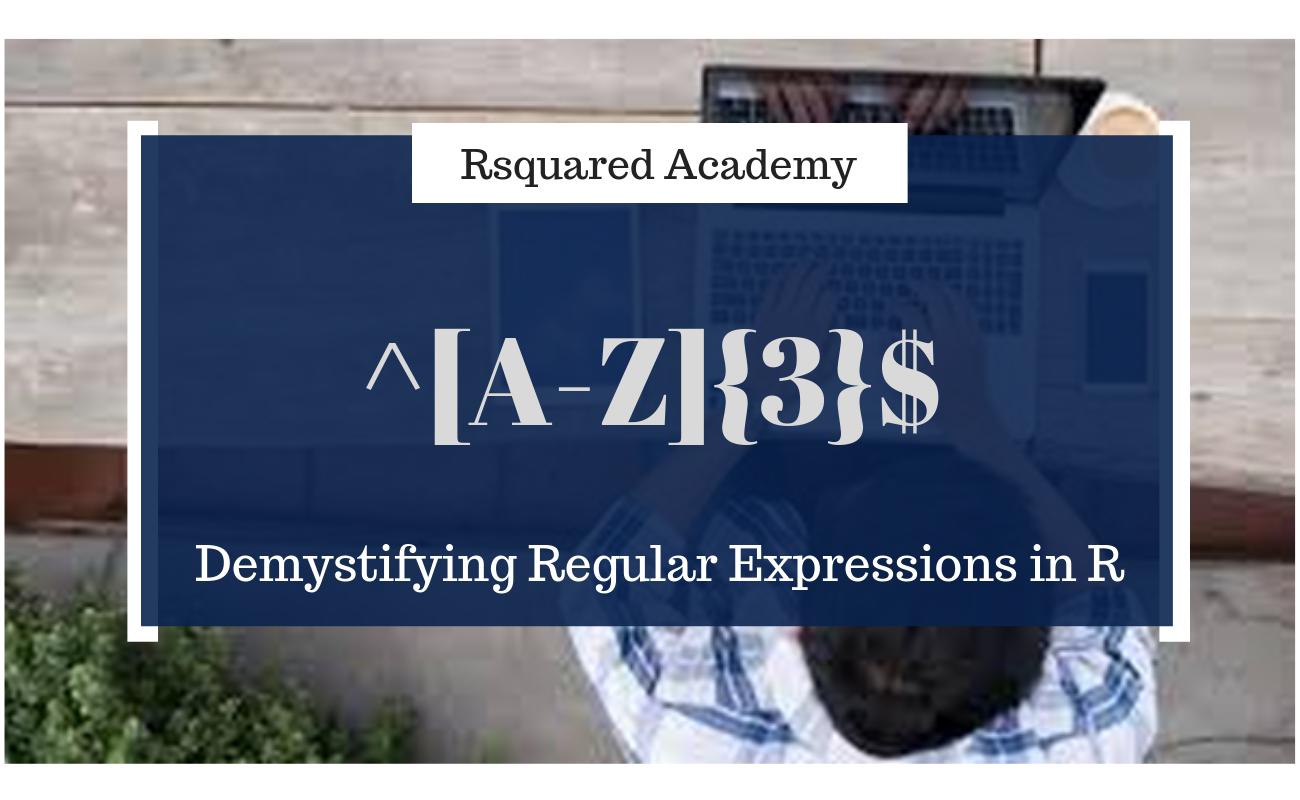 Demystifying Regular Expressions in R